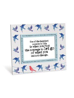 """Mantra Frame – """"Find The Courage To Let Go Of What You Cannot Change."""""""